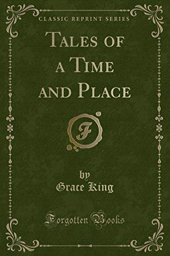 9781331500599: Tales of a Time and Place (Classic Reprint)
