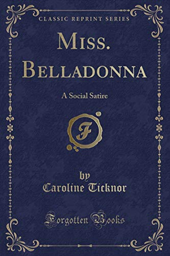 9781331502340: Miss. Belladonna: A Social Satire (Classic Reprint)