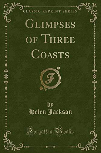 9781331509509: Glimpses of Three Coasts (Classic Reprint)