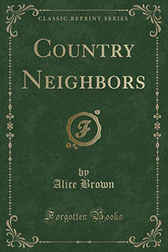 9781331512349: Country Neighbors (Classic Reprint)