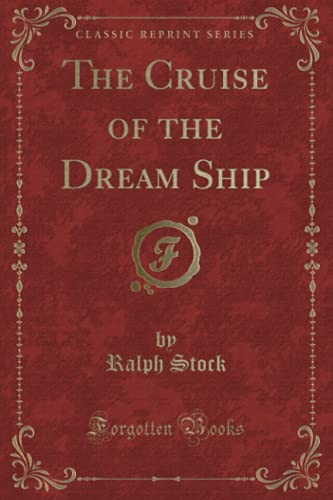 9781331515449: The Cruise of the Dream Ship (Classic Reprint)