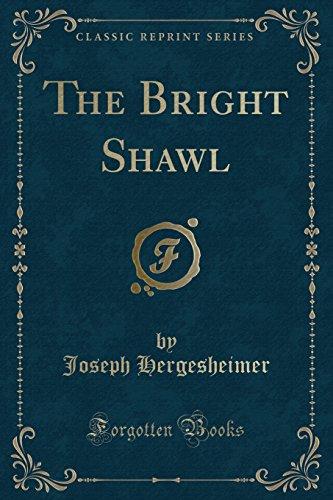 9781331515548: The Bright Shawl (Classic Reprint)