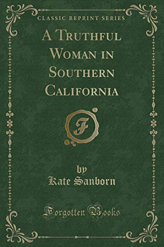 9781331516514: A Truthful Woman in Southern California (Classic Reprint)