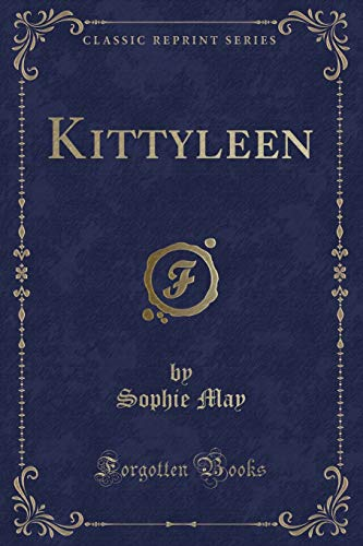 Kittyleen (Classic Reprint) (Paperback): Sophie May