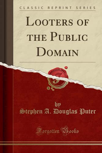 9781331517016: Looters of the Public Domain (Classic Reprint)