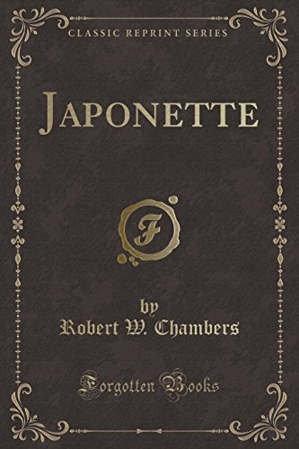 Japonette (Classic Reprint) (Paperback): Robert W Chambers