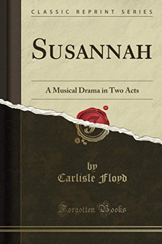 9781331517870: Susannah: A Musical Drama in Two Acts (Classic Reprint)