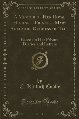 Memoir of Her Royal Highness Princess Mary: C Kinloch Cooke