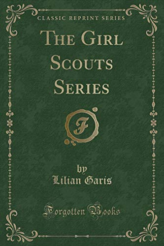 9781331519164: The Girl Scouts Series (Classic Reprint)