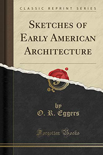 9781331523239: Sketches of Early American Architecture (Classic Reprint)