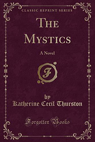 9781331523666: The Mystics: A Novel (Classic Reprint)