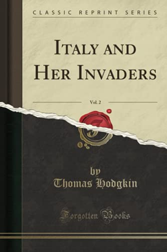 9781331525950: Italy and Her Invaders, Vol. 2 (Classic Reprint)