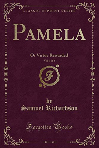 9781331527862: Pamela, Vol. 3 of 4: Or Virtue Rewarded (Classic Reprint)
