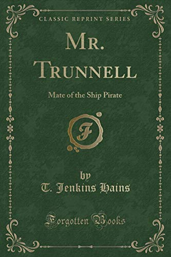 9781331534716: Mr. Trunnell: Mate of the Ship Pirate (Classic Reprint)