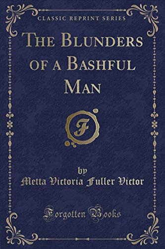 9781331540168: The Blunders of a Bashful Man (Classic Reprint)