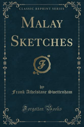 9781331540984: Malay Sketches (Classic Reprint)