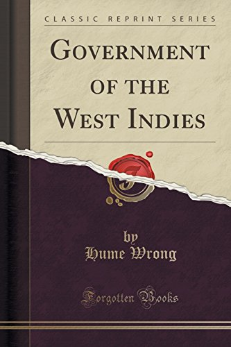 9781331542872: Government of the West Indies (Classic Reprint)