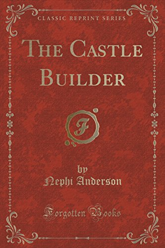 9781331543657: The Castle Builder (Classic Reprint)