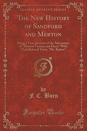 9781331543831: The New History of Sandford and Merton: Being a True Account of the Adventures of