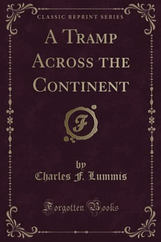 9781331544968: A Tramp Across the Continent (Classic Reprint)