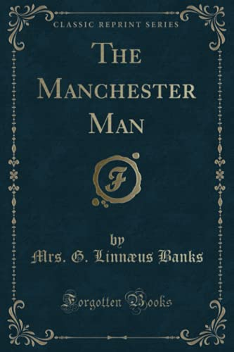 9781331546757: The Manchester Man (Classic Reprint)