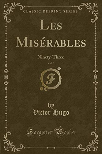 9781331550716: Les Misérables, Vol. 3: Ninety-Three (Classic Reprint)