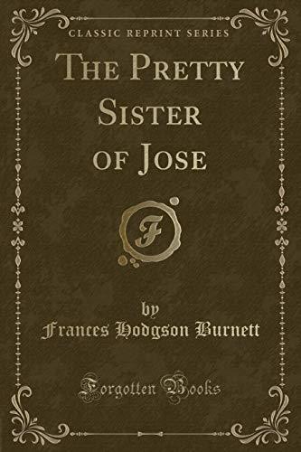 9781331552413: The Pretty Sister of Jose (Classic Reprint)
