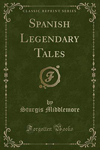 9781331552895: Spanish Legendary Tales (Classic Reprint)