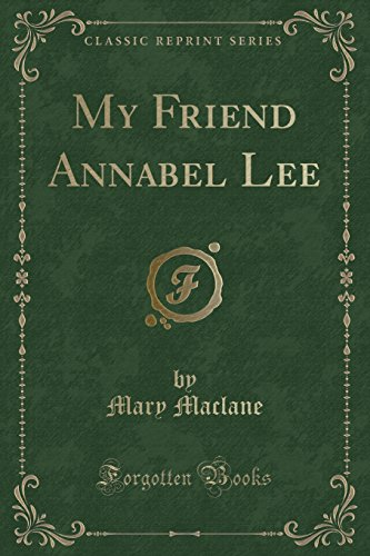 9781331553243: My Friend Annabel Lee (Classic Reprint)