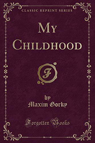 9781331553304: My Childhood (Classic Reprint)
