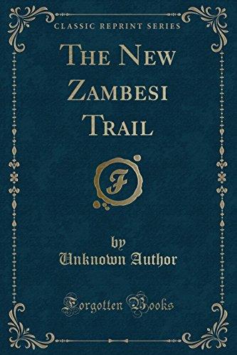 9781331553472: The New Zambesi Trail (Classic Reprint)