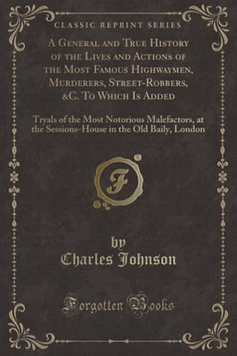 A General and True History of the: Johnson, Charles