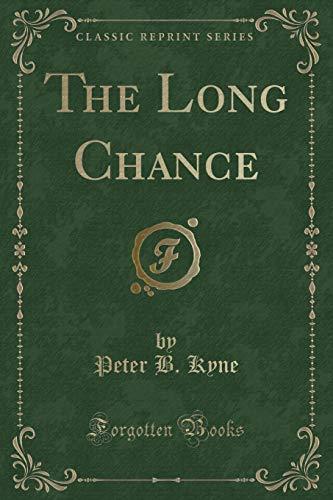 9781331558286: The Long Chance (Classic Reprint)