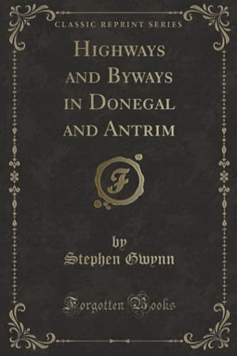 9781331561637: Highways and Byways in Donegal and Antrim (Classic Reprint)