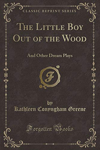 The Little Boy Out of the Wood: Kathleen Conyngham Greene