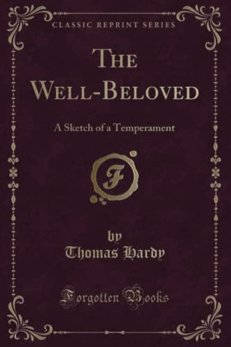 9781331562276: The Well-Beloved: A Sketch of a Temperament (Classic Reprint)