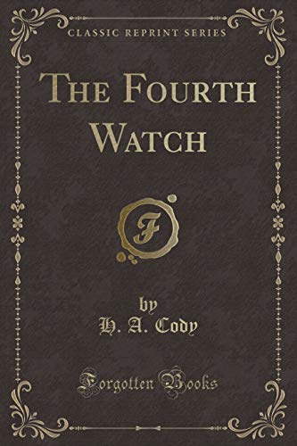 9781331562481: The Fourth Watch (Classic Reprint)