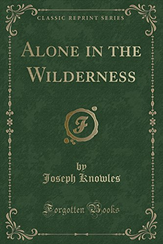 9781331563686: Alone in the Wilderness (Classic Reprint)