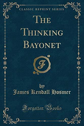 9781331563785: The Thinking Bayonet (Classic Reprint)