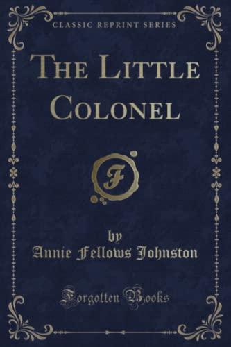 9781331564416: The Little Colonel (Classic Reprint)