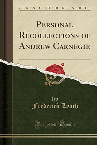 9781331565550: Personal Recollections of Andrew Carnegie (Classic Reprint)