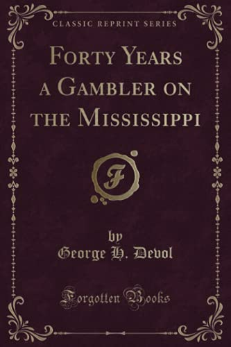 9781331573524: Forty Years a Gambler on the Mississippi (Classic Reprint)