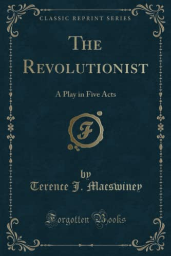 9781331573975: The Revolutionist: A Play in Five Acts (Classic Reprint)