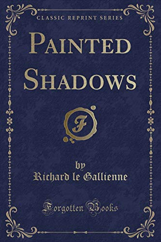 9781331574477: Painted Shadows (Classic Reprint)