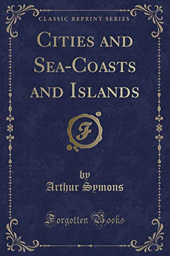 9781331575184: Cities and Sea-Coasts and Islands (Classic Reprint)