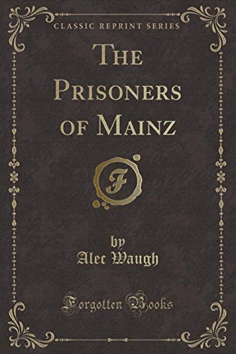 9781331575351: The Prisoners of Mainz (Classic Reprint)