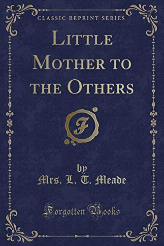 9781331576822: Little Mother to the Others (Classic Reprint)