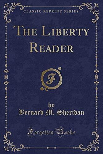 9781331577140: The Liberty Reader (Classic Reprint)