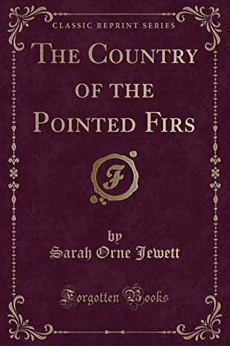 9781331581369: The Country of the Pointed Firs (Classic Reprint)