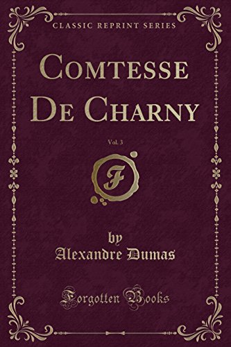 9781331581420: Comtesse De Charny, Vol. 3 (Classic Reprint)
